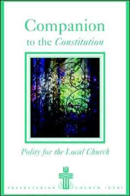 Companion to the Constitution: Polity for the Local Church  -     By: Frank A. Beattie