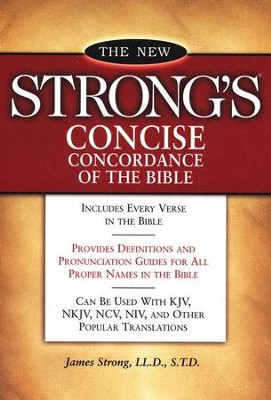 New Strong's Concise Concordance of the Bible  -     By: James Strong