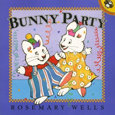 Bunny Party     -     By: Rosemary Wells