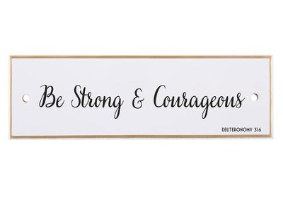 Be Strong & Courageous Tabletop Plaque  -