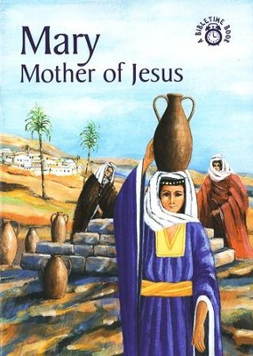 Mary-The Mother of Jesus: A Bibletime Book   -     By: Carine MacKenzie