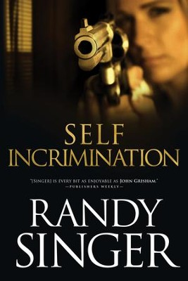 Self Incrimination - eBook  -     By: Randy Singer