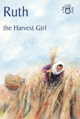Ruth-The Harvest Girl: A Bibletime Book   -     By: Carine MacKenzie