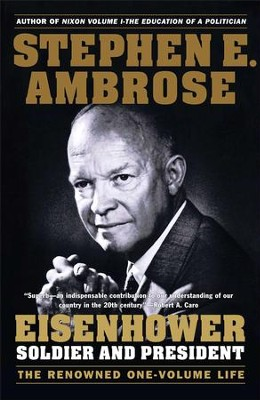 Eisenhower: Soldier and President - eBook  -     By: Stephen E. Ambrose