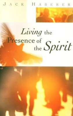 Living the Presence of the Spirit   -     By: John Haberer, Ben Campbell Johnson