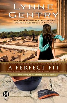 A Perfect Fit: An eShort Prequel to Healer of Carthage - eBook  -     By: Lynne Gentry