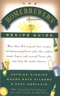 The Homebrewers' Recipe Guide: More than 175 original beer recipes including magnificent pale ales, ambers, stouts, lagers, and seasonal brews, plus tips from the master brewers - eBook  -     By: Patrick Higgins, Maura Kate Kilgore, Paul Hertlein