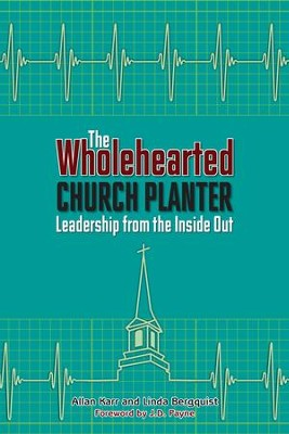 The Wholehearted Church Planter: Leadership from the Inside Out - eBook  -     By: Allan Karr, Linda Bergquist
