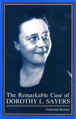 The Remarkable Case of Dorothy L. Sayers / Digital original - eBook  -     By: Catherine Kenney