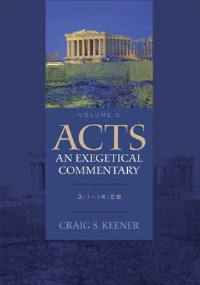 Acts: An Exegetical Commentary : Volume 2: 3:1-14:28 - eBook  -     By: Craig S. Keener