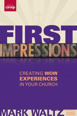 First Impressions: Creating Wow Experiences in Your Church - eBook  -     By: Mark Waltz