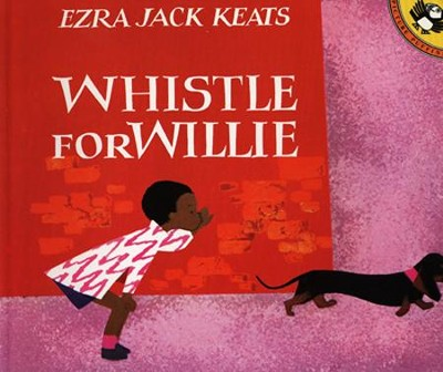 Whistle for Willie  -     By: Ezra Jack Keats