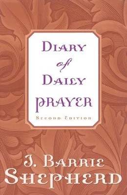 Diary Of Daily Prayer, Second Edition  -     By: J. Barrie Shepherd