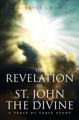 The Revelation of St. John the Divine: A Verse by Verse Study - eBook  -     By: Mr. Arvle Cooper