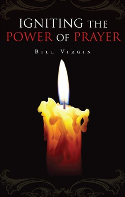 Igniting the Power of Prayer - eBook  -     By: Bill Virgin