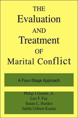 The Evaluation and Treatment of Marital Conflict   -     By: Philip J. Guerin Jr., Susan Burden, Leo F. Fay