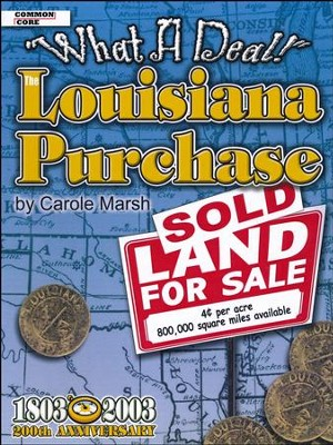 What a Deal! The Louisiana Purchase   -     By: Carole Marsh