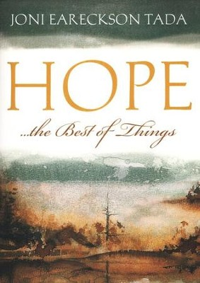 Hope . . . The Best of Things   -     By: Joni Eareckson Tada