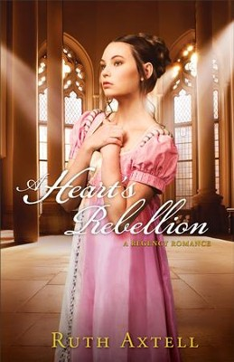 Heart's Rebellion, A (London Encounters Book #2): A Regency Romance - eBook  -     By: Ruth Axtell