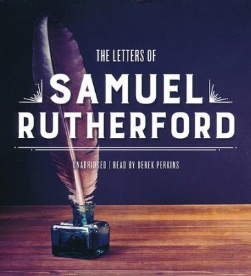 The Letters of Samuel Rutherford - unabridged audiobook on CD  -     By: Saumel Rutherford