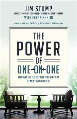 Power of One-on-One, The: Discovering the Joy and Satisfaction of Mentoring Others - eBook  -     By: Jim Stump, Frank Martin