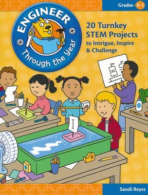 Engineer Through the Year--Grades K to 2   -     By: Sandi Reyes
