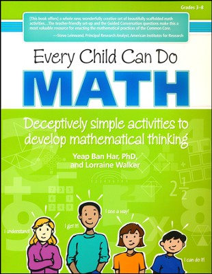 Every Child Can Do Math, Grades 3-8   -     By: Yeap Ban Har Ph.D., Lorraine Walker