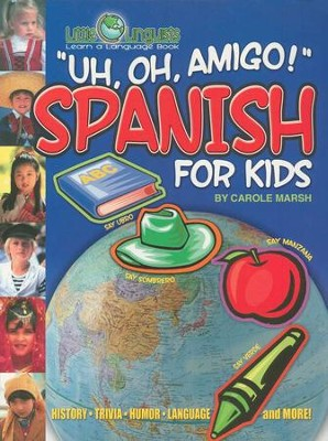 Uh, Oh, Amigo! Spanish for Kids   -     By: Carole Marsh