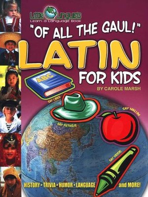 Of All The Gaul! Latin for Kids   -     By: Carole Marsh