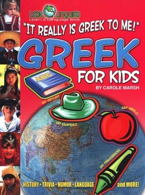 It Really is Greek to Me! Greek for Kids   -     By: Carole Marsh