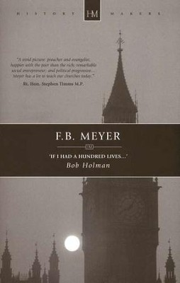 F. B. Meyer: ' If I had a hundred lives...'   -     By: Bob Holman