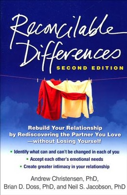 Reconcilable Differences: Rebuild Your Relationship by Rediscovering the Partner You Love-Without Losing Yourself  -     By: Andrew Christensen Ph.D., Brian D. Doss Ph.D., Neil S. Jacobson Ph.D.