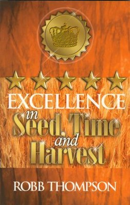 Excellence in Seed, Time, and Harvest - eBook  -     By: Robb Thompson