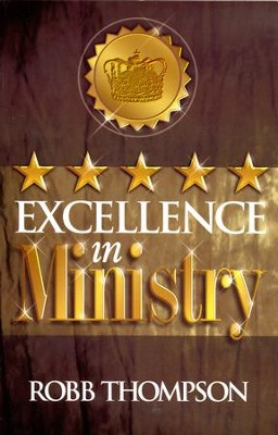 Excellence in Ministry - eBook  -     By: Robb Thompson