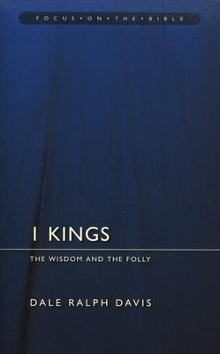 1 Kings: The Wisdom and the Folly  -     By: Dale Ralph Davis
