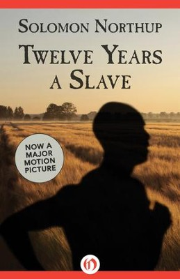 Twelve Years a Slave - eBook  -     By: Solomon Northup