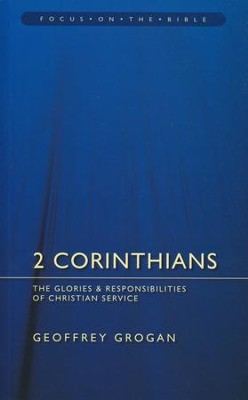 2 Corinthians: The Glories & Responsibilities of Christian Service  -     By: Geoffrey Grogan