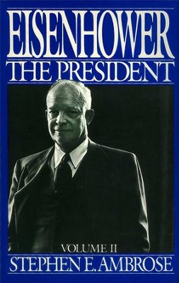 Eisenhower Volume II: The President - eBook  -     By: Stephen E. Ambrose