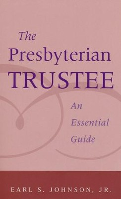 The Presbyterian Trustee  -     By: Earl Johnson