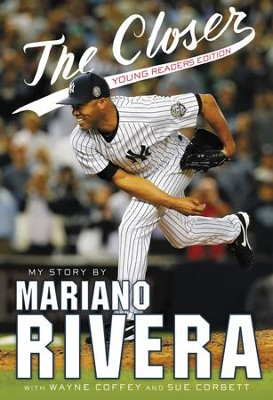 The Closer: Young Readers Edition - eBook  -     By: Mariano Rivera