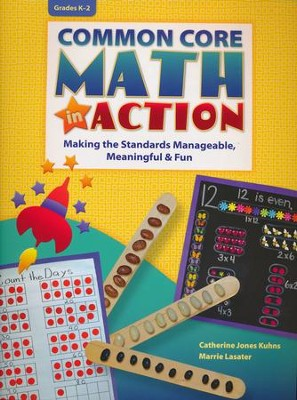 Common Core Math in Action, Grades K-2   -     By: Catherine Jones Kuhns, Marrie Lasater