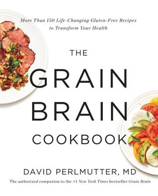 The Grain Brain Cookbook: More than 150 Life-changing Gluten-free Recipes to Transform Your Health - eBook  -     By: David Perlmutter M.D.
