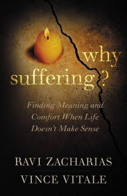 Why Suffering?: Finding Meaning and Comfort When Life Hurts - eBook  -     By: Ravi Zacharias, Vince Vitale