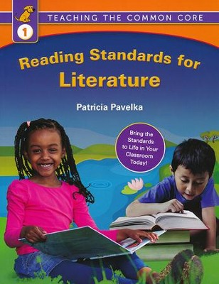 Reading Standards for Literature: Teaching the Common Core (Grade 1)  -     By: Patricia Pavelka