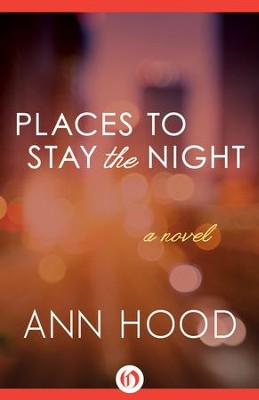 Places to Stay the Night: A Novel - eBook  -     By: Ann Hood