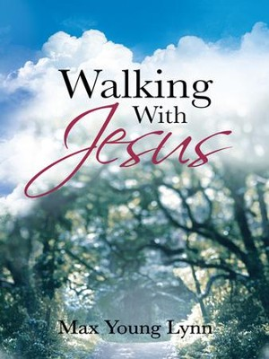 Walking With Jesus - eBook  -     By: Max Lynn