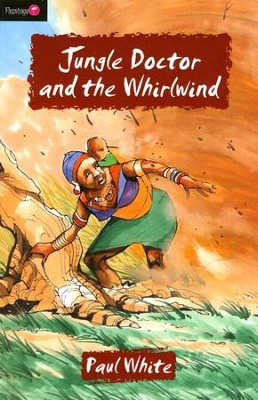 The Jungle Doctor Series #1: Jungle Doctor and the Whirlwind    -     By: Paul White