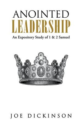 Anointed Leadership: An Expository Study of 1 & 2 Samuel - eBook  -     By: Joe Dickinson