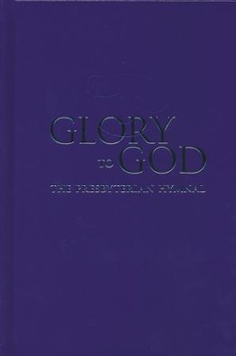 Glory to God (Purple Pew Edition, Presbyterian)  -     By: Presbyterian Publishing