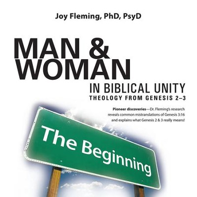 Man and Woman in Biblical Unity: Theology from Genesis 23 - eBook  -     By: Joy Fleming